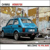 Chiwas: -Welcome To Poland