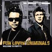 Fun Lovin' Criminals: -Welcome To Poppy's