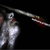 DeathCamp Project: -Well-Known Pleasures