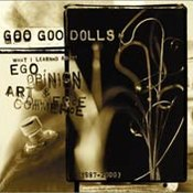 Goo Goo Dolls: -What I Learned About Ego, Opinion, Art & Commerce