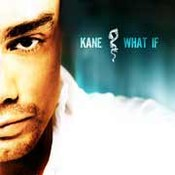 Kane: -What If