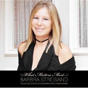 Barbra Streisand: -What Matters Most. Barbra Streisand Sings The Lyrics Of Alan & Marilyn Bergman