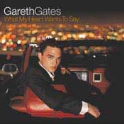 Gareth Gates: -What My Heart Wants to Say