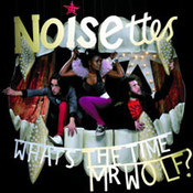 Noisettes: -What's The Time Mr Wolf