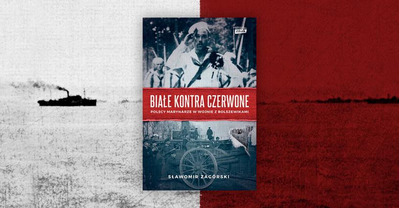 """Więcej o historii walk polskich marynarzy z bolszewikami przeczytasz w """"Białe kontra Czerwone"""" /materiał partnera"""