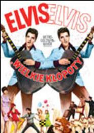 Wielkie kłopoty [Kolekcja Elvisa Presleya]