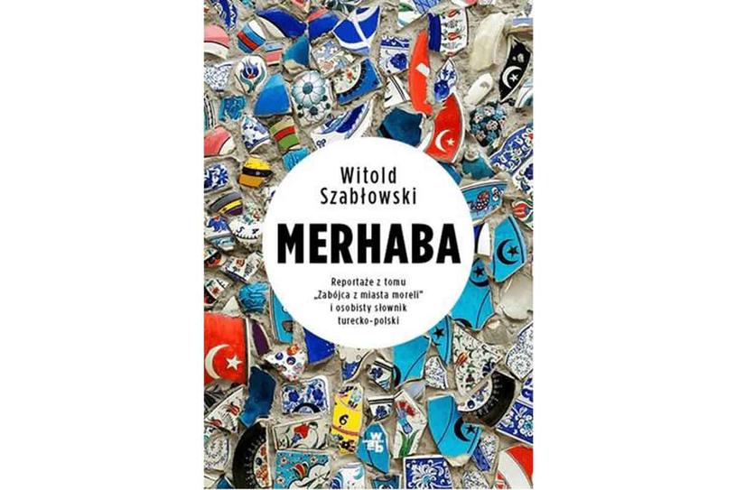 """Witold Szabłowski, """"Merhaba"""" /materiały prasowe"""
