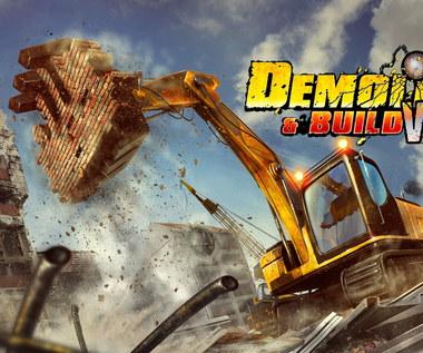 Wkrótce premiera Demolish & Build VR. Czas na ciężką robotę