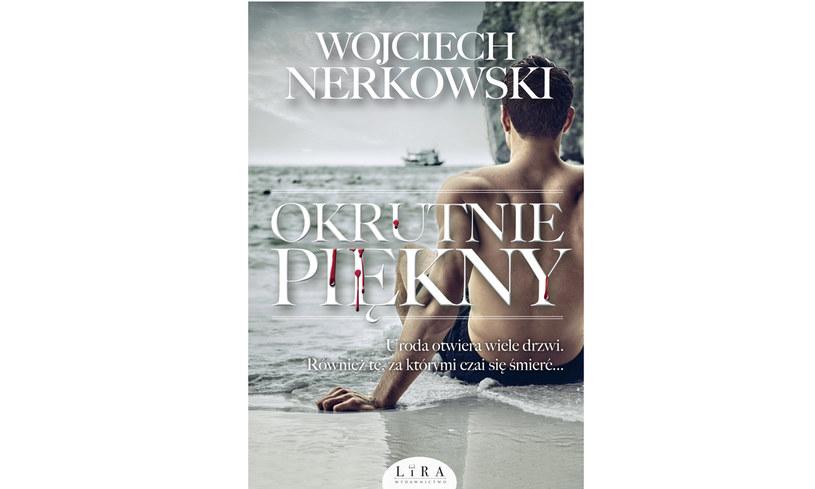 """Wojciech Nerkowski, """"Okrutnie piękny"""" /materiały prasowe"""