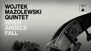 """Wojtek Mazolewski Quintet """"When Angels Fall"""": Niech moc Komedy będzie z nami"""