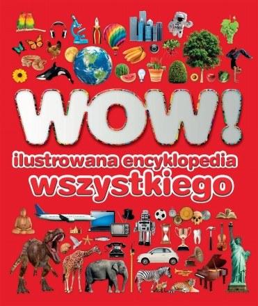 WOW! Ilustrowana Encyklopedia wszystkiego /Wydawnictwo National Geographic