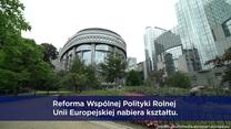 Wspólna Polityka Rolna. Jest prozumienie w sprawie reformy