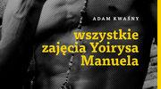 """""""Wszystkie zajęcia Yoirysa Manuela. Opowieści kubańskie"""""""