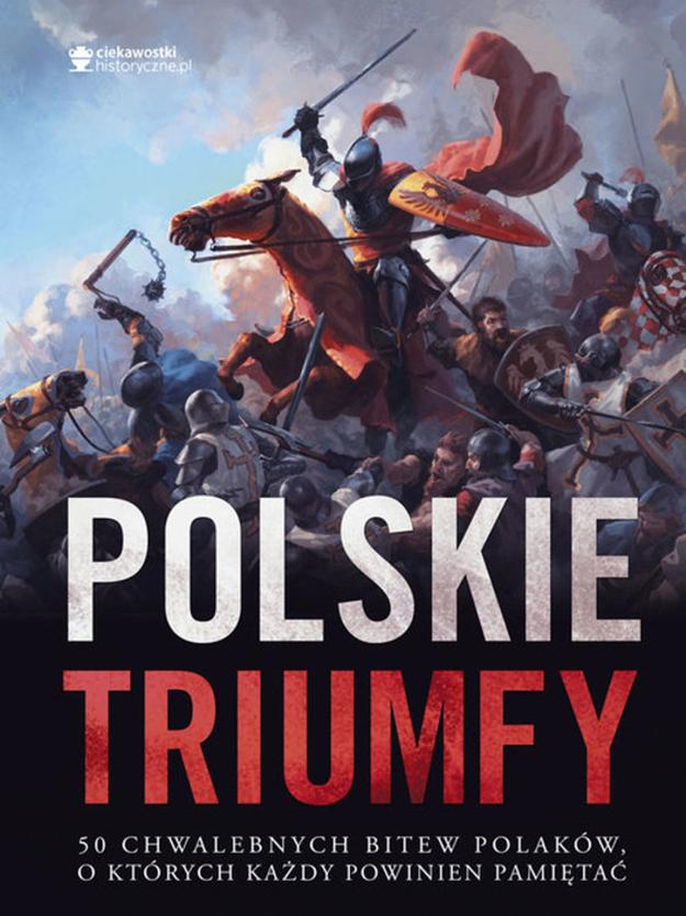 """Wydana przez Znak książka """"Polskie triumfy"""" trafi do sprzedaży pod koniec listopada /materiały prasowe"""