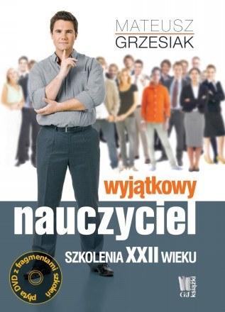 Wyjątkowy nauczyciel. Szkolenia XXII wieku /Wydawnictwo G+J