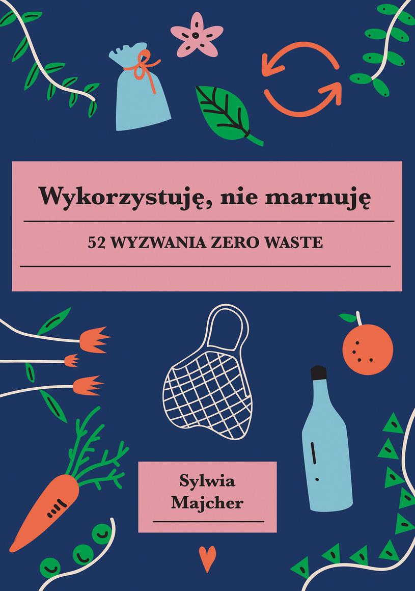 """""""Wykorzystuję, nie marnuje"""", Sylwia Majcher /materiały prasowe"""