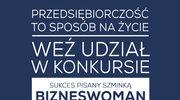 Wystartowała VIII edycja konkursu Bizneswoman Roku