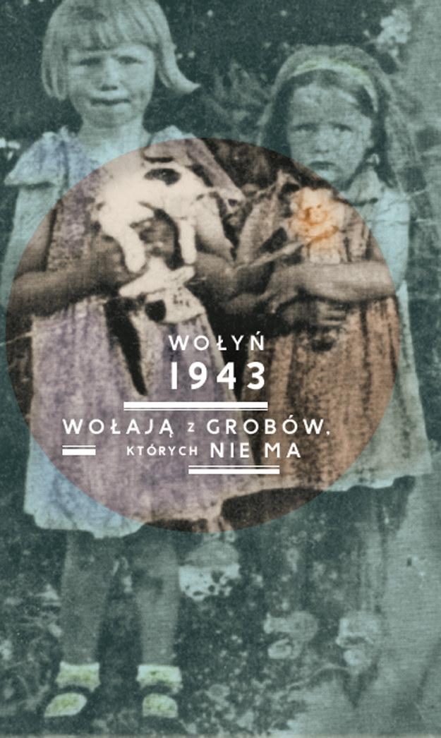 """Wystawa """"Wołyń 1943. Wołają z grobów, których nie ma"""" - Instytut Pamięci Narodowej w Krakowie /IPN"""