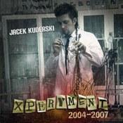 Jacek Kuderski: -Xperyment 2004-2007
