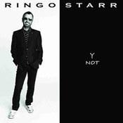 Ringo Starr: -Y Not