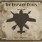 The Dresden Dolls: -Yes, Virginia