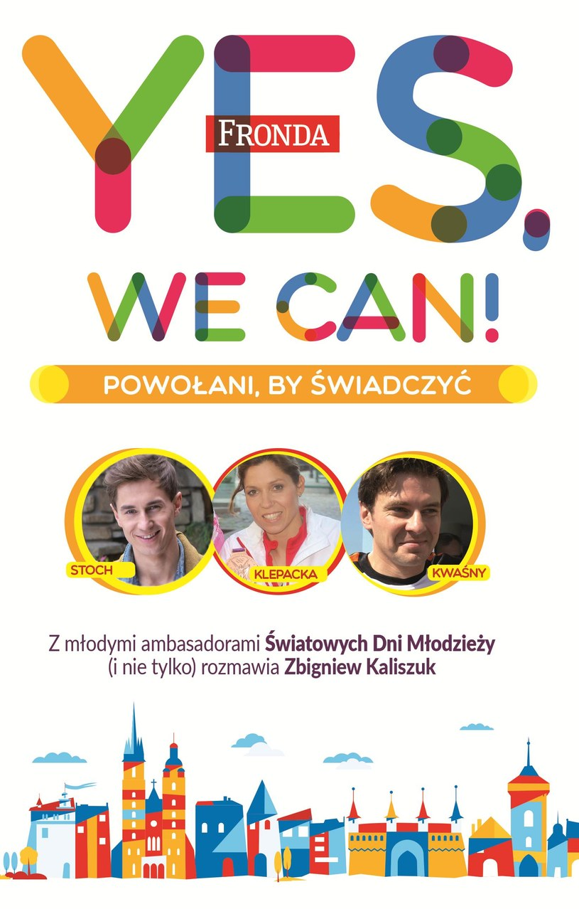 """""""Yes, we can! Powołani, by świadczyć"""", Zbigniew Kaliszuk, Wydawnictwo Fronda /"""