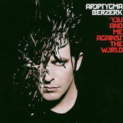 Apoptygma Berzerk: -You And Me Against The World