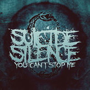 Suicide Silence: -You Can't Stop Me