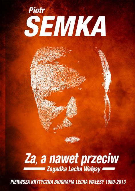 """""""Za, a nawet przeciw. Zagadka Lecha Wałęsy"""" /materiały prasowe"""