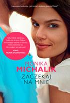 Zaczekaj na mnie, Monika Michalik