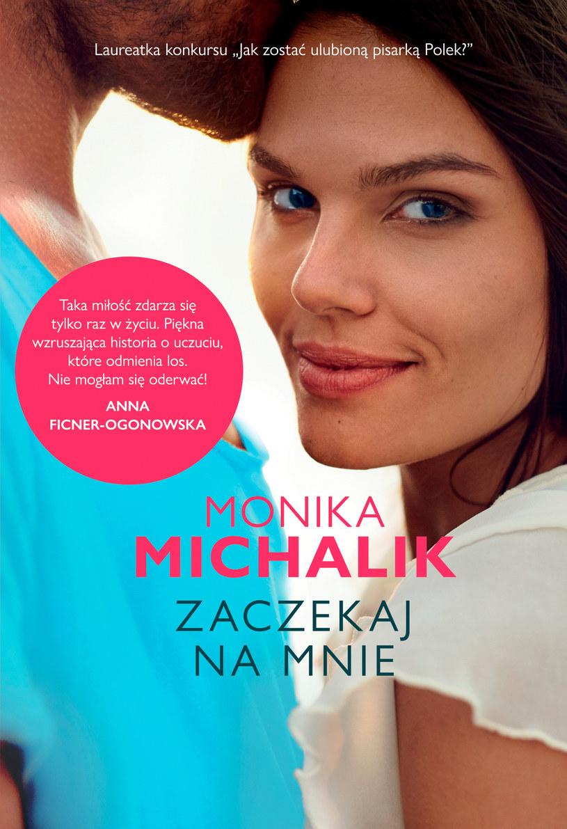 Zaczekaj na mnie, Monika Michalik /materiały prasowe