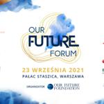 Zakończyła się druga edycja konferencji Our Future Forum