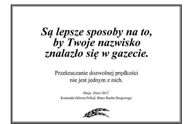 Zamiast jednak wykupywać miejsca reklamowe, Komenda Główna Policji swoje przesłanie dla zmotoryzowanych umieściła w dziale... nekrologów! /