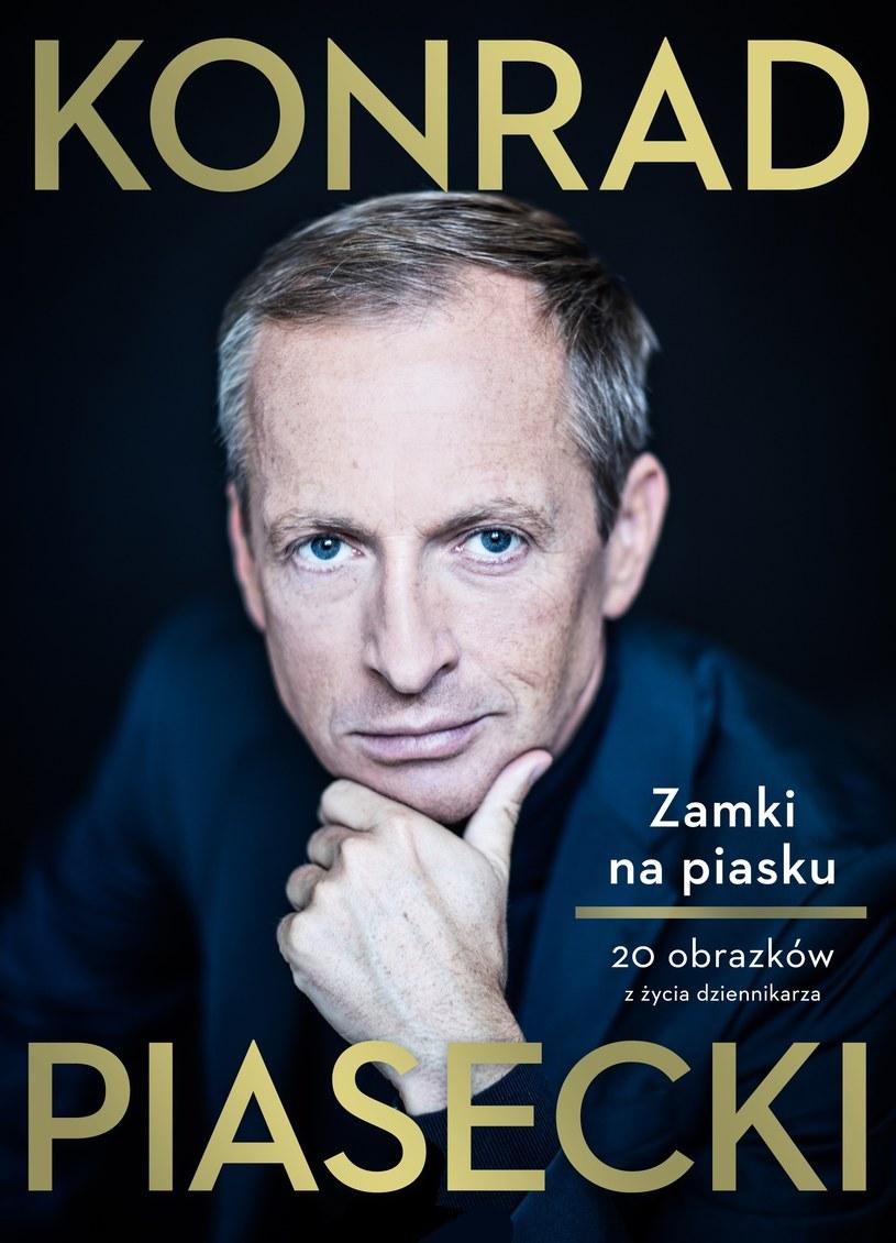 Zamki na piasku. 20 obrazków z życia dziennikarza, Konrad Piasecki /materiały prasowe