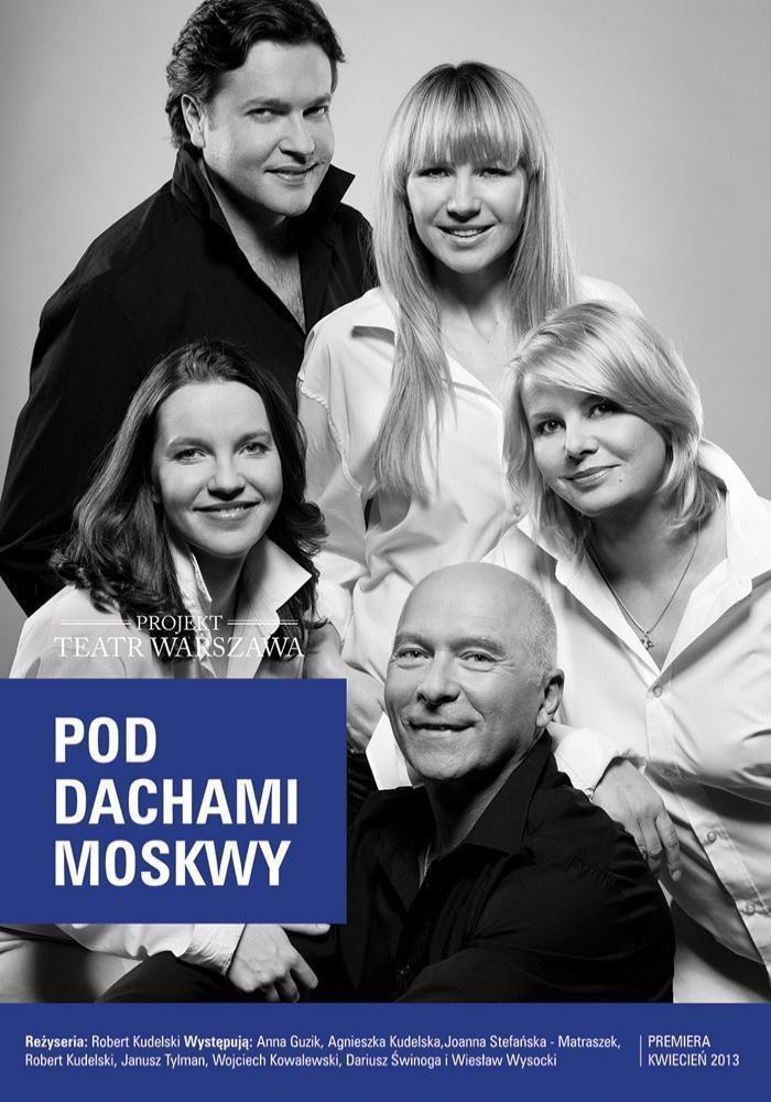 """Zapraszamy na """"Pod dachami Moskwy"""" /materiały prasowe"""