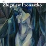 """""""Zbigniew Pronaszko"""""""