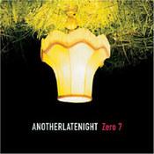 Zero 7 - Another Late Night