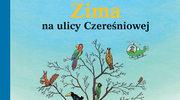 """""""Zima na ulicy Czereśniowej"""""""