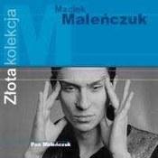 Maciej Maleńczuk: -Złota kolekcja