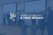 """Znamy finalistów III edycji """"Człowieka z pasją – Nagrody dziennikarskiej im. Zygmunta Moszkowicza"""""""