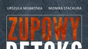 Zupowy detoks, Urszula Mijakoska, Monika Stachura