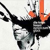 Die Toten Hosen: -Zurück zum Glück