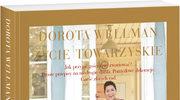 Życie Towarzyskie, Dorota Wellman
