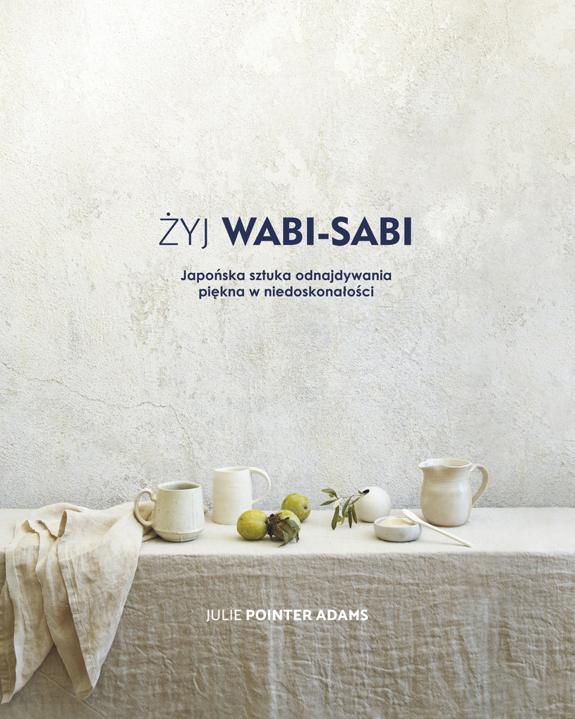 Żyj Wabi - sabi, Julie Pointer Adams /INTERIA/materiały prasowe